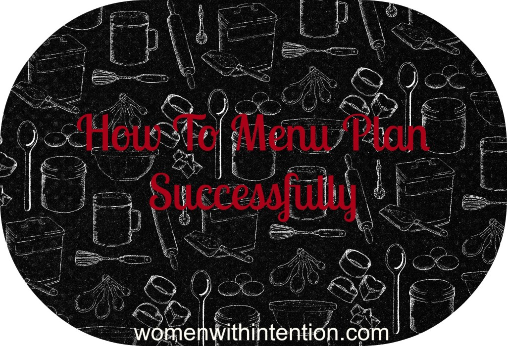How To Menu Plan Successfully