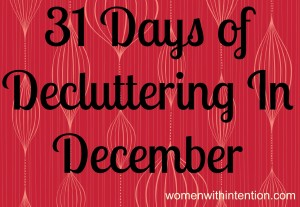 31 Days Of Decluttering In December: Day 1