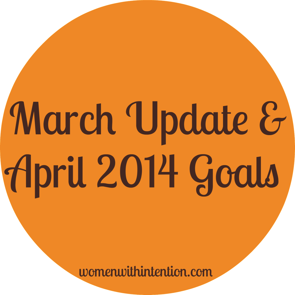 April 2014 Goals & March Update