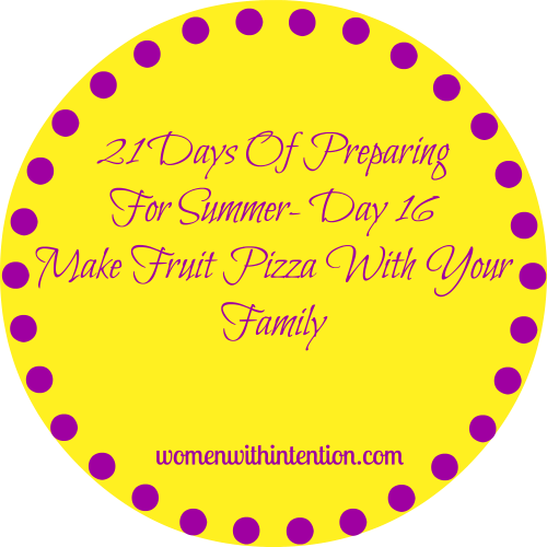 21 Days Of Preparing For Summer- Day 16