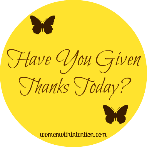 Have You Given Thanks Today