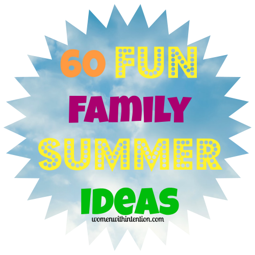 60 Fun Family Summer Ideas