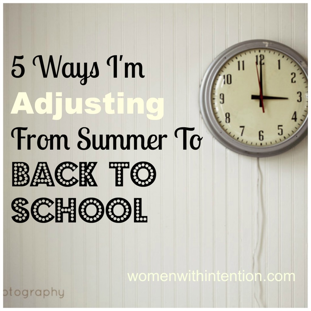 5 Ways I'm Adjusting From Summer To Back To School