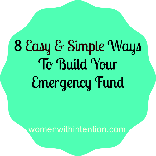8 Easy & Simple Ways To Build Your Emergency Fund