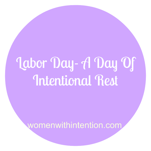 Labor Day- A Day Of Intentional Rest
