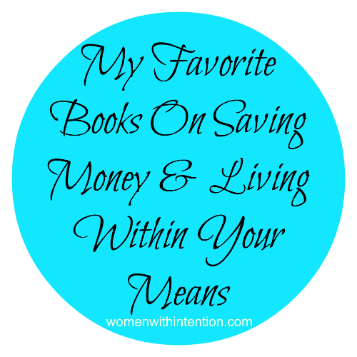 My Favorite Books On Saving Money & Living Within Your Means