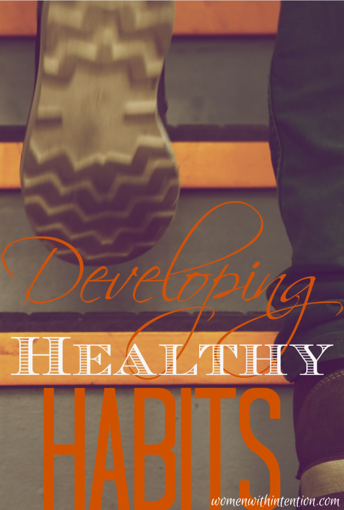 Life is all about choices. Each of us make good choices and bad choices. With each choice we make, we also have the opportunity to change, do things in a different way and get better results. Here are some way develop healthy habits!