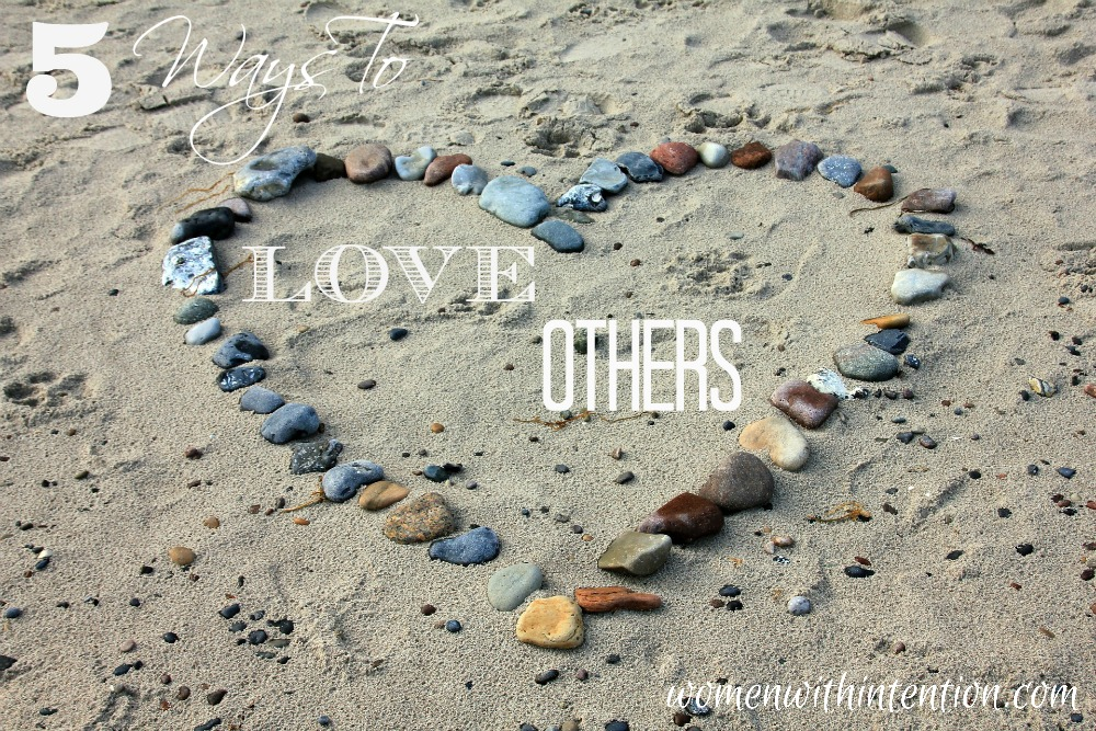 5 Ways To Love Others
