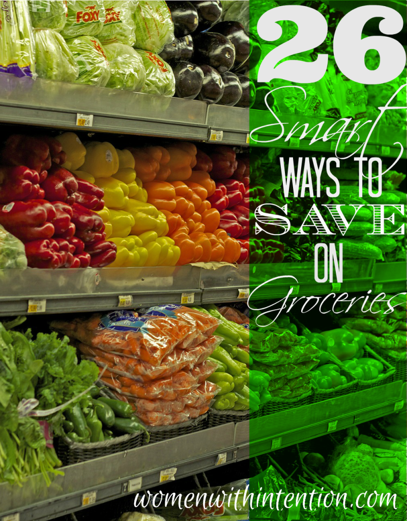 26 Smart Ways To Save On Groceries