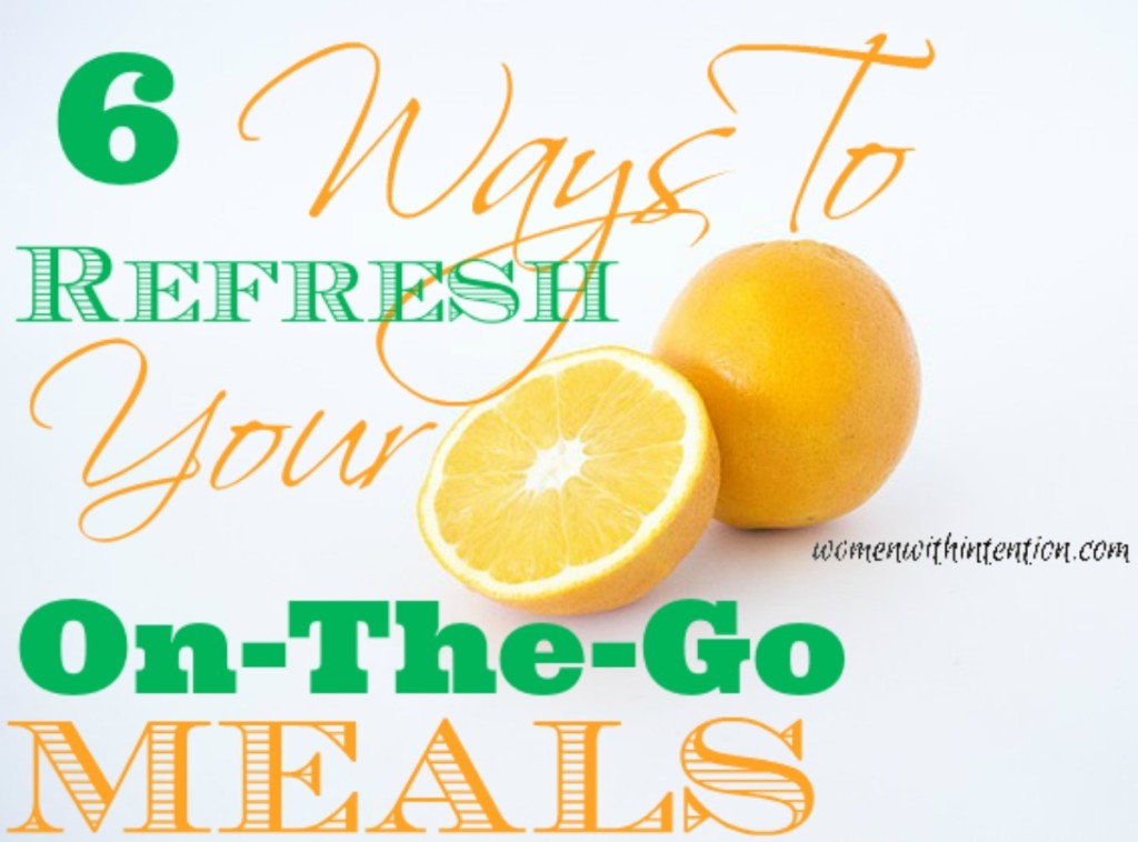6 Ways to Refresh Your On-the-Go Meals