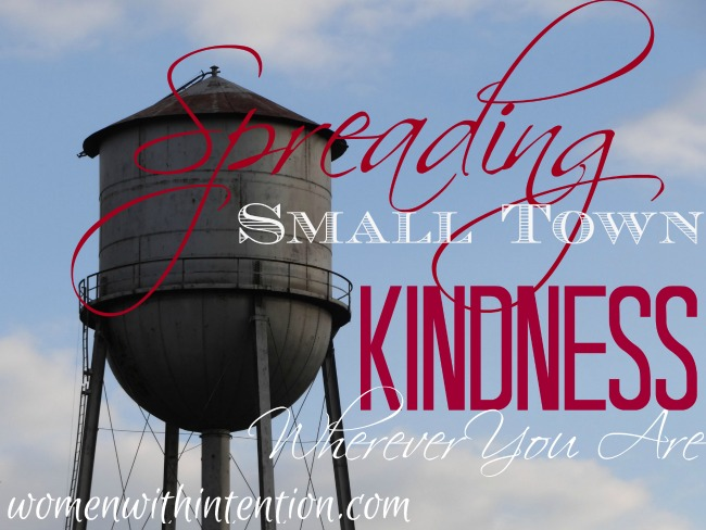 Small town kindness is not a thing of the past. It is still going strong in our rural communities which we can apply anywhere we go!