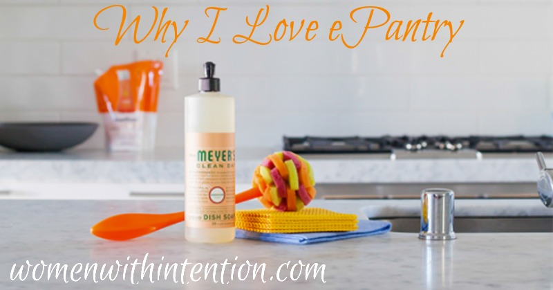 Women With Intention Wednesdays #18 & Why I Love ePantry!