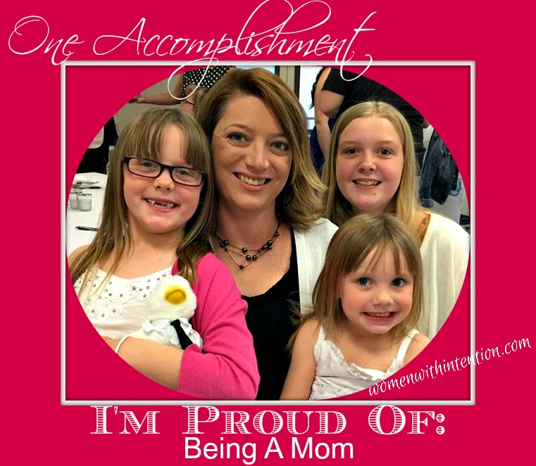 One Accomplishment I'm Proud Of: Being A Mom