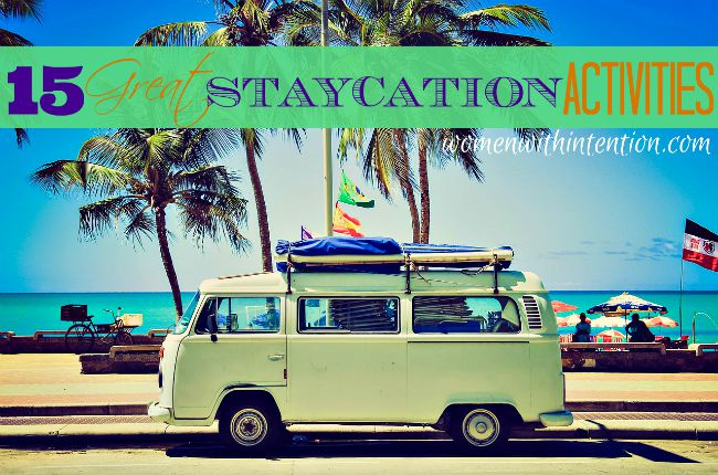 15 Great Staycation Activities!