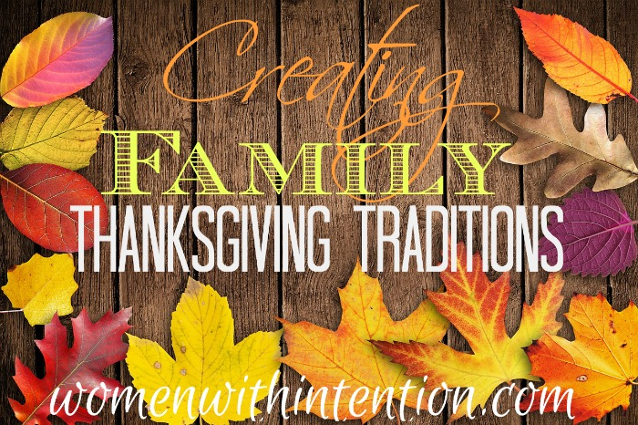 Creating family Thanksgiving traditions doesn't have to be difficult! Here are several ideas that will help you create your own family Thanksgiving traditions!